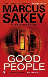 Good People by Marcus Sakey (2009-08-04)