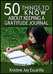 50 Things to Know About Keeping a Gratitude Journal: Tips to Cultivate Thankfulness to Your Advantage