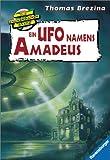 Ein Ufo namens Amadeus (Die Knickerbocker-Bande, Band 2) - Thomas Brezina