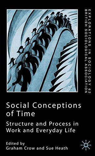 Social Conceptions of Time: Structure and Process in Work and Everyday Life (Explorations in Sociology.  British Sociological Association Conference Volume Series)