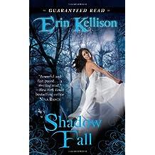 Shadow Fall by Erin Kellison (2010-07-27)