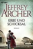 Erbe und Schicksal: Die Clifton Saga 3 - Roman - Jeffrey Archer