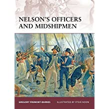 Nelson's Officers and Midshipmen (Warrior) by Gregory Fremont-Barnes (2009-06-23)