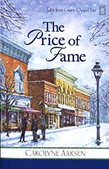 The Price of Fame (Tales from Grace Chapel Inn Book 14) by [Aarsen, Carolyne]