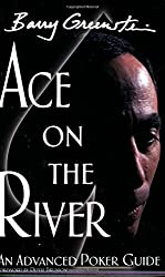 Ace on the River: An Advanced Poker Guide by Doyle Brunson (Foreword), Barry Greenstein (1-Jun-2005) Paperback
