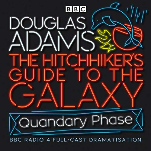 The Hitchhiker's Guide To The Galaxy: Quandary Phase (Hitchhiker's Guide (radio plays))