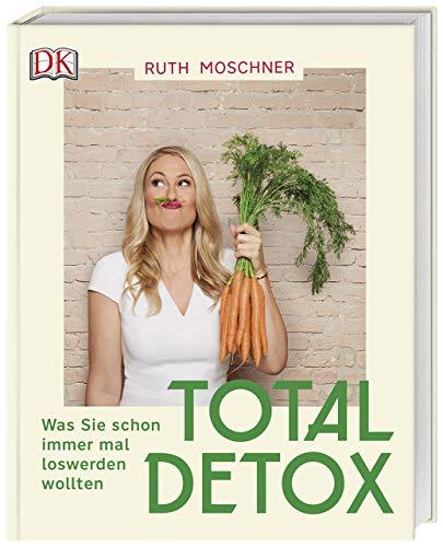 Total Detox - Was Sie schon immer mal loswerden wollten