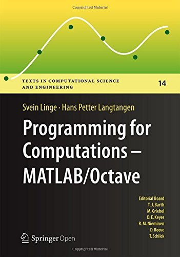 Programming for Computations  - MATLAB/Octave: A Gentle Introduction to Numerical Simulations with MATLAB/Octave (Texts in Computational Science and Engineering Book 14) (English Edition) (Computational Science)