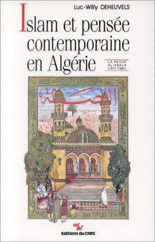 Islam et pense contemporaine en Algrie. La revue Al-Asla, 1971-1981