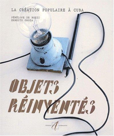 Objets réinventés : La Création populaire à Cuba