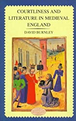 Courtliness and Literature in Medieval England (Longman Medieval and Renaissance Library)