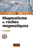 Image de Magmatisme et roches magmatiques - 3e édition (Sciences de la Terre)