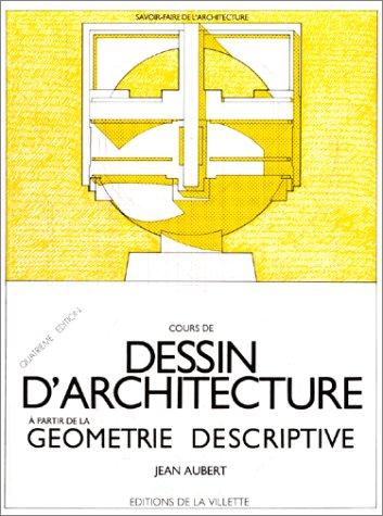 Cours de dessin d'architecture. A partir de la géométrie descriptive
