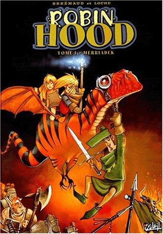 Robin Hood, tome 1 : Merriadek
