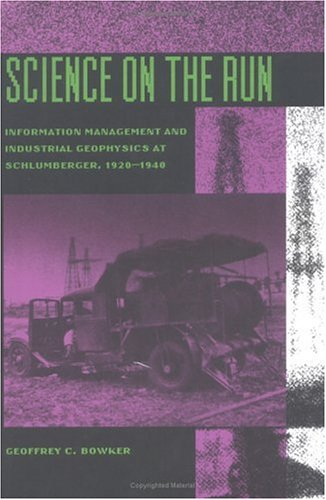Science on the Run – Information Management & Industrial Geophysics at Schlumberger 1920–1940 (Inside Technology)