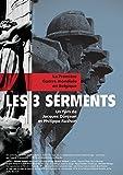 Les 3 serments, la première guerre mondiale en Belgique