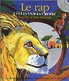 Le Rap [document multisupport] : Tom'bé, le lion et le rap | Du Bouchet, Paule (1951-....). Auteur