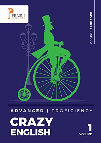 Crazy English - Advanced - Proficiency (English Edition) por George Sandford