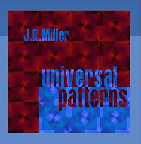 Universal Patterns (Jr Miller)