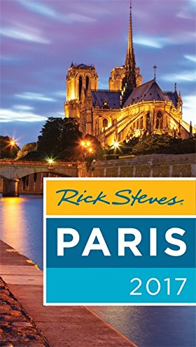 Rick Steves Paris 2017: 2017 Edition