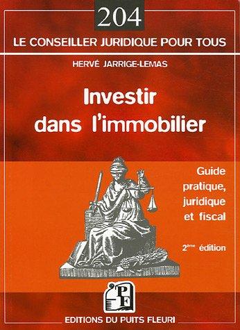 Investir dans l'immobilier : Guide pratique, juridique et fiscal