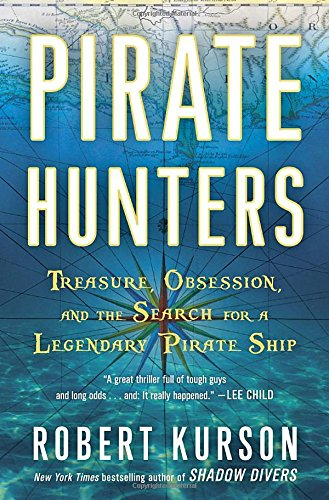 Pirate Hunters: The Search for the Lost Treasure Ship of a Great Buccaneer