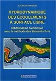 Hydrodynamique des écoulements à surface libre - Modélisation numérique avec la méthode des éléments finis