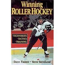 Winning Roller Hockey: Techniques, Tactics, Training