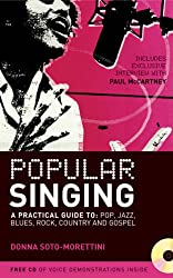 Popular Singing: A Practical Guide to: Pop, Jazz, Blues, Rock, Country and Gospel