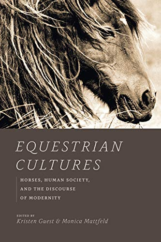 Equestrian Cultures: Horses, Human Society, and the Discourse of Modernity (Animal Lives) (English Edition)