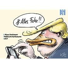 Alles Fake!: Politische Karikaturen 2017