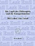 Sämtliche Werke 2. Die Logik der Philosophie und die Kategorienlehre / Die Lehre vom Urteil