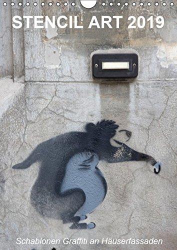STENCIL ART 2019 - Schablonen Graffiti an Häuserfassaden / Planer (Wandkalender 2019 DIN A4 hoch): Schablonen-Graffiti an Hausfassaden (Planer, 14 Seiten ) (CALVENDO Kunst)