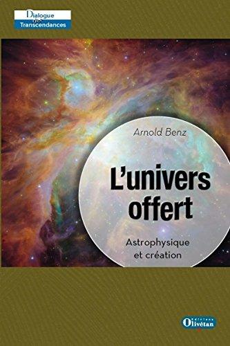 L'univers offert : Astrophysique et création