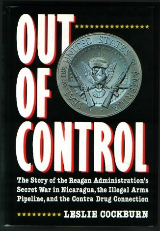 out-of-control-the-story-of-the-reagan-administrations-secret-war-in-nicaragua-the-illegal-arms-pipe
