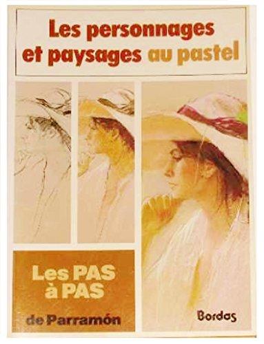 Les pas  pas de Parramon, tome 5 : Les personnages et paysages au pastel