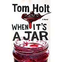 When It's A Jar by Tom Holt (2013-12-17)