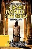 Image de Le grandi famiglie di Roma antica. Storia e segreti (eNewton Saggistica) (Italian Edition)