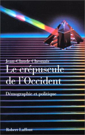 IAD - CREPUSCULE DE L'OCCIDENT par JEAN-CLAUDE CHESNAIS