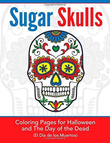 Sugar Skulls: Coloring Pages for Halloween & the Day of the Dead (El Dï¿œa de los Muertos) (Hands-On Art History) by Hands-On Art History (22-Jan-2015) Paperback