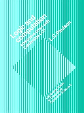 Logic and Computation Paperback: Interactive Proof with Cambridge LCF (Cambridge Tracts in Theoretical Computer Science) por Paulson