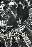 Sebastiao Salgado: Duft der Träume - Sebastiao Salgado