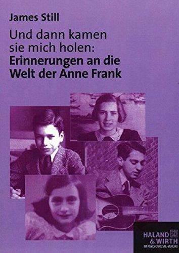 Und dann kamen sie mich holen. Erinnerungen an die Welt der Anne Frank (Haland & Wirth)