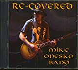 Songtexte von Mike Onesko Band - Re-Covered