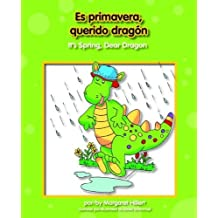 Es Primavera, Querido Dragn/It's Spring, Dear Dragon (Beginning-To-Read) (Spanish Edition) by Hillert, Margaret (2013) Paperback