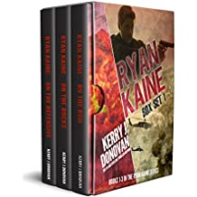 Ryan Kaine: Box Set 1: Books 1 - 3 of the Ryan Kaine Action Thriller Series