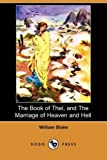 The Book of Thel, and the Marriage of Heaven and Hell (Dodo Press) by William Blake (2008-10-28)