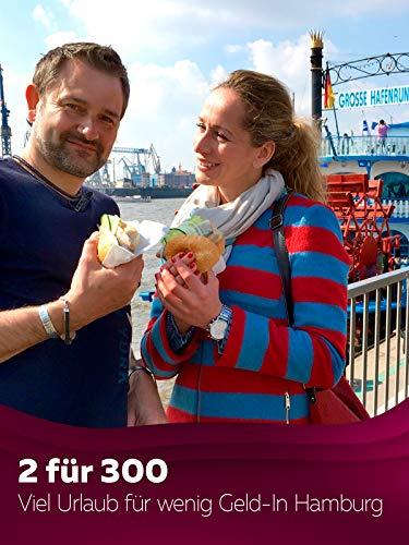 2 für 300 - Viel Urlaub für wenig Geld - In Hamburg