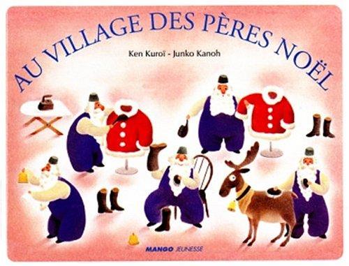 Au village des pères Noël par Ken Kuroï, Junko Kanoh
