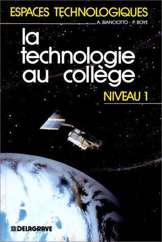 LA TECHNONOLOGIE AU COLLEGE 6EME 5EME. Niveau 1